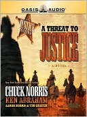 A Threat to Justice book written by Chuck Norris
