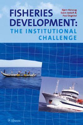 Fisheries Development: The Institutional Challenge book written by Bjorn Hersoug, Svein Jentoft, Poul Degnbol
