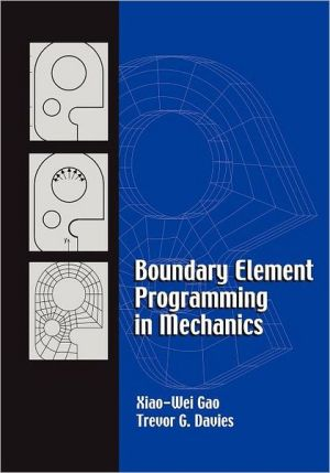 Boundary Element Programming in Mechanics book written by Xiao-Wei Gao