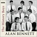 The History Boys book written by Alan Bennett