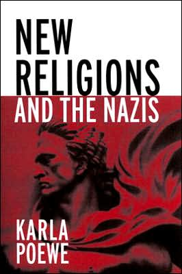 New Religions and the Nazis book written by K. Poewe