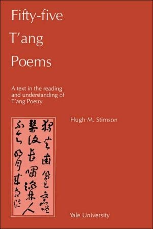 Fifty-Five T'Ang Poems book written by Hugh M. Stimson