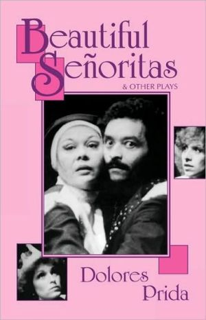 Beautiful Senoritas and Other Plays book written by Dolores Prida