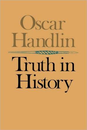 Truth in History book written by Handlin