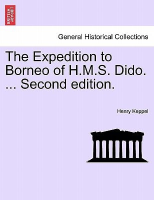 The Expedition to Borneo of H.M.S. Dido. ... Second Edition. book written by Henry Keppel , Keppel, Henry