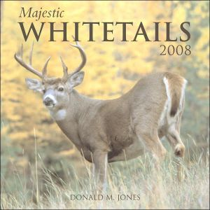Majestic Whitetails 2008 Calendar book written by Donald M. Jones