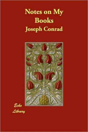 Notes on My Books book written by Joseph Conrad