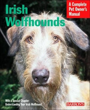 Irish Wolfhounds (Barron's Complete Pet Owner's Manuals Series) book written by Nikki Riggsbee