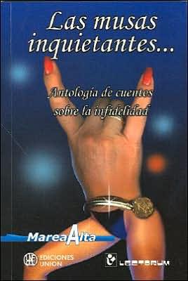 Musas Inquietantes... Antologia De Cuentos Sobre La Infidelidad book written by Antologia