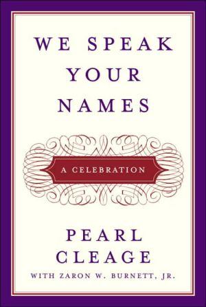 We Speak Your Names: A Celebration book written by Pearl Cleage