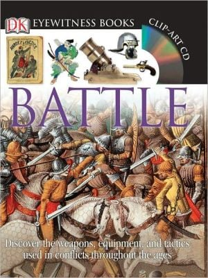 Eyewitness Battle [With Clip-Art CD and Fold-Out Wall Chart] book written by Richard Holmes