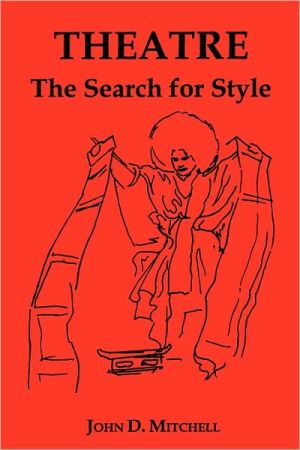 Theatre: The Search for Style book written by John Dietrich Mitchell