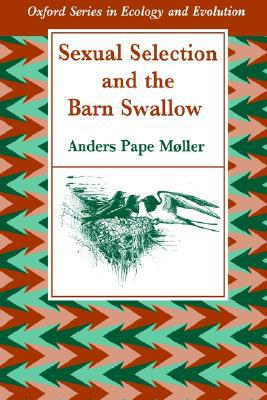 Sexual Selection and the Barn Swallow book written by Anders Pape Moller