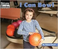 I Can Bowl book written by Edana Eckart