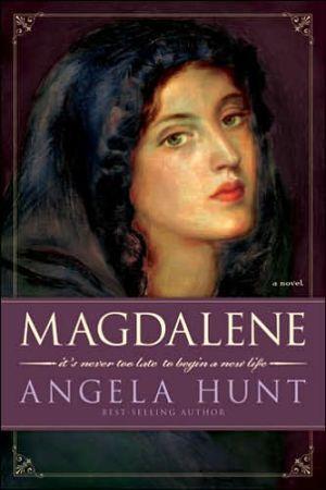 Magdalene book written by Angela Elwell Hunt