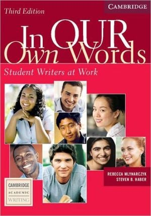 In Our Own Words: Student Writers at Work written by Rebecca Mlynarczyk