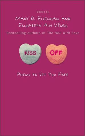 Kiss Off: Poems to Set You Free book written by Mary D. Esselman