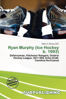 Ryan Murphy (Ice Hockey B. 1993) written by Eldon A. Mainyu