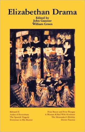 Elizabethan Drama: Eight Plays written by John Gassner