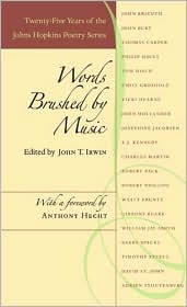 Words Brushed by Music: Twenty-Five Years of the Johns Hopkins Poetry Series written by John T. Irwin