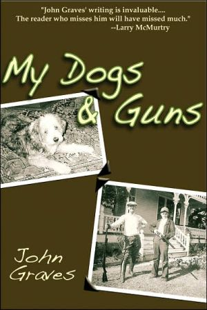 My Dogs & Guns book written by John Graves