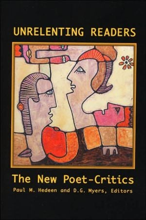 Unrelenting Readers: The New Poet-Critics book written by Paul M. Hedeen