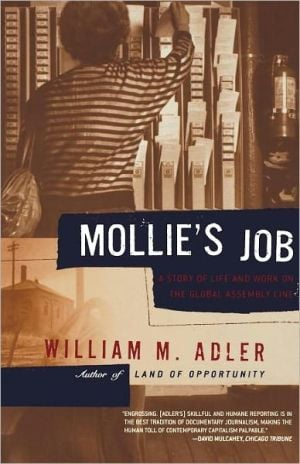 Mollie's Job: A Story of Life and Work on the Global Assembly Line book written by William M. Adler