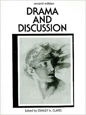 Drama and Discussion written by Stanley A. Clayes