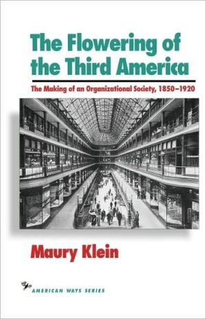 Flowering Of The Third America book written by Maury Klein