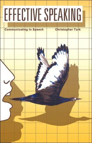 Effective Speaking book written by Christopher Turk