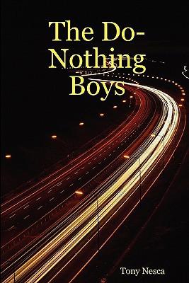 The Do-Nothing Boys written by Nesca, Tony