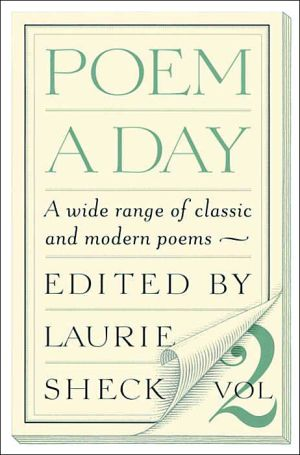 Poem a Day, Volume Two: A Wide Range of Classic and Modern Poems book written by Laurie Sheck