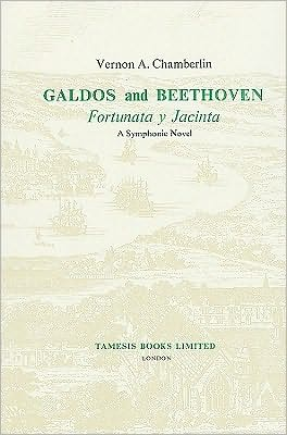 Galdos and Beethoven: Fortunata y Jacinta book written by Vernon A. Chamberlin