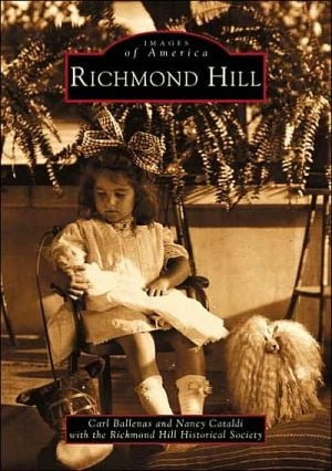 Richmond Hill (Images of America) written by Carl Ballenas