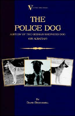 Police Dog: A Study of the German Sh written by David Brockwell