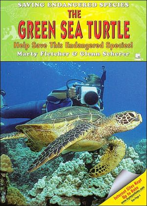 Green Sea Turtle: Help Save This Endangered Species! book written by Marty Fletcher