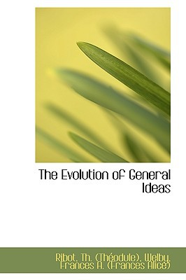 The Evolution of General Ideas book written by (Thodule), Ribot Th