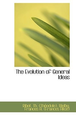 The Evolution of General Ideas written by (Thodule), Ribot Th
