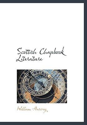 Scottish Chapbook Literature book written by William Harvey