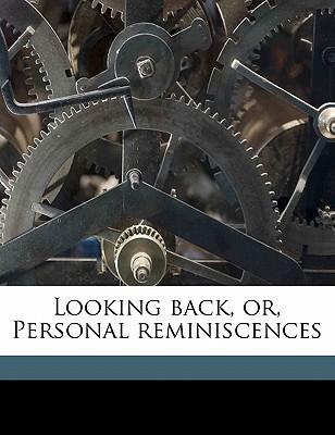 Looking Back, Or, Personal Reminiscences written by Hewett, Ellen