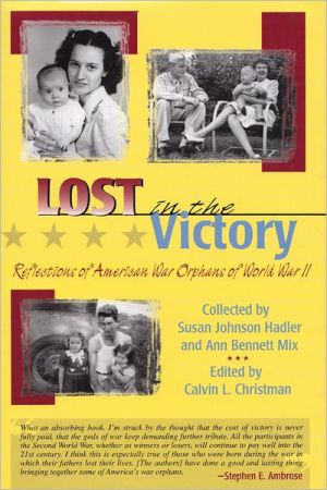 Lost in the Victory: Reflections of American War Orphans of World War II book written by Calvin L. Christman