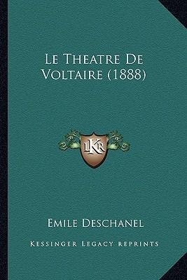 Le Theatre de Voltaire (1888) written by Deschanel, Emile