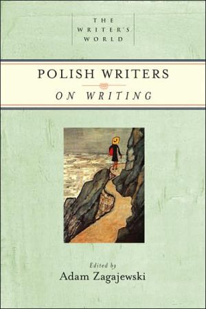 Polish Writers on Writing (Writer's World Series) written by Adam Zagajewski