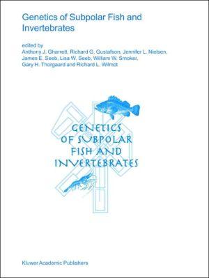 Genetics of Subpolar Fish and Invertebrates book written by Anthony J. Gharrett, Richard G. Gustafson, J. Nielsen, James E. Seeb, Lisa W. Seeb