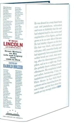 The Lincoln Anthology: Great Writers on His Life and Legacy from 1860 to Now book written by Harold Holzer