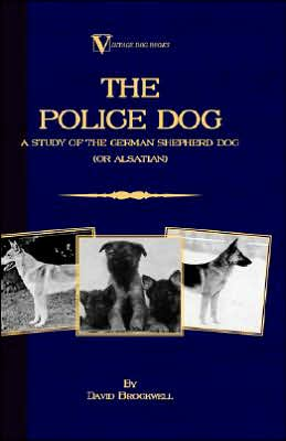 Police Dog: A Study Of The German Shepherd book written by David Brockwell