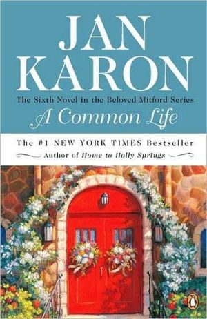 A Common Life: The Wedding Story (Mitford Series #6) book written by Jan Karon