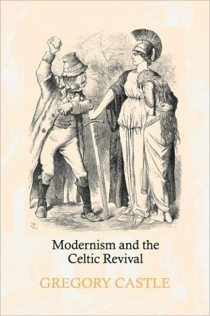 Modernism and the Celtic Revival book written by Gregory Castle
