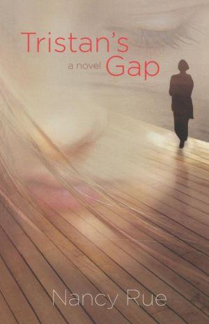 Tristan's Gap book written by Nancy Rue
