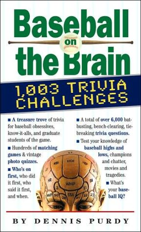 Baseball on the Brain: 1007 Trivia Challenges book written by Dennis Purdy